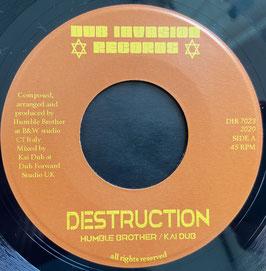 "HUMBLE BROTHER & KAI DUB - Destruction (Dub Invasion 7"")"