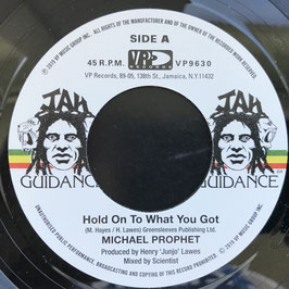 "MICHAEL PROPHET - Hold On To What You Got (Jah Guidance 7"")"