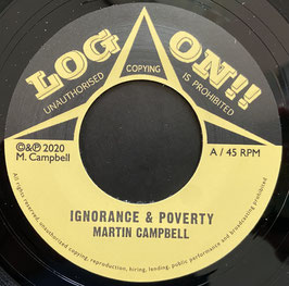 """MARTIN CAMPBELL - Ignorance & Poverty (Log On 7"""")"""