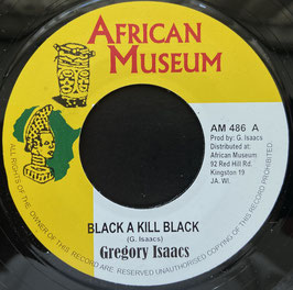"""GREGORY ISAACS - Black A Kill Black (African Museum 7"""")"""