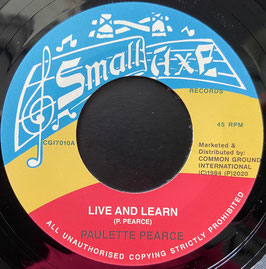 "PAULETTE PEARCE - Live and Learn (Small Axe/CGI 7"")"