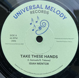 "ISIAH MENTOR - Take These Hands (Universal Melody 7"")"