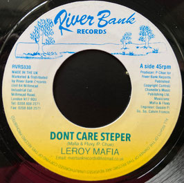 "LEROY MAFIA - Don't Care Stepper (River Bank 7"")"