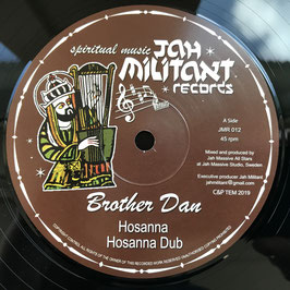 "BROTHER DAN - Hosanna (Jah Militant 12"")"