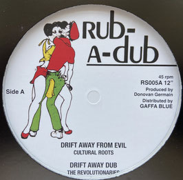 "CULTURAL ROOTS - Drift Away From Evil (Rub-A-Dub 12"")"