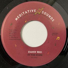 """DANNY RED - In The Dark (Meditative Sound 7"""")"""