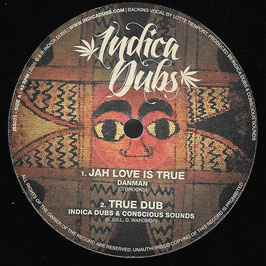 "DANMAN - Jah Love Is True / Spirit of HIM (Indica Dubs 10"")"