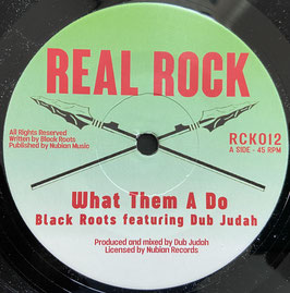 "BLACK ROOTS ft. DUB JUDAH - What Them A Do (Real Rock 7"")"