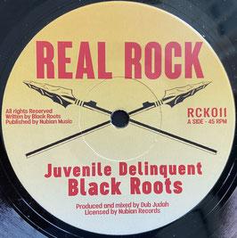"""BLACK ROOTS ft. DUB JUDAH - Juvenile Delinquent (Real Rock 7"""")"""