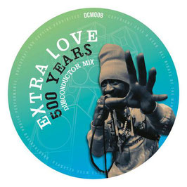 "EXTRA LOVE - 500 Years (Dubconductor 10"")"