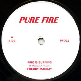 "FREDDIE McKAY - Fire Is Burning (Pure Fire 7"")"