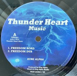 "KING ALPHA - Freedom Road / Hidden Meaning (Thunder Heart 10"")"