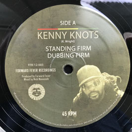 "KENNY KNOTS - Standing Firm (Forward Fever 12"")"