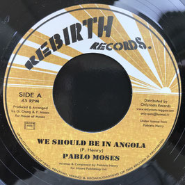 "PABLO MOSES - We Should Be In Angola (Rebirth 7"")"