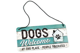 "Pfotenschild, Dekoschild ""Dogs welcome at this place - people tolerated"", 10 x 20 cm"