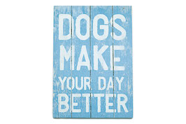 "Pfotenschild, Dekoschild Holz ""Dogs make your day better"", 28,5 x 20 cm"