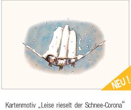 """""""LEISE RIESELT DER SCHNEE"""" -Corona"""