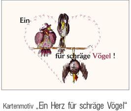"""""""EIN HERZ FÜR SCHRÄGE VÖGEL"""""""