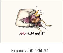 """""""GIB NICHT AUF"""""""