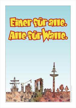 """""""Einer für alle. Alle für Walle."""""""