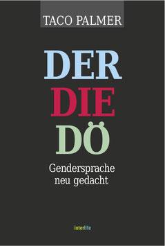 DER-DIE-DÖ - Gendersprache neu gedacht