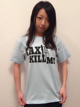 リアル3区【TAX KILL ME シルエットTシャツ】・完売!!