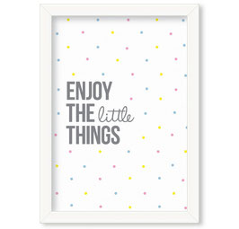 "Grafika ""Enjoy the little things"""
