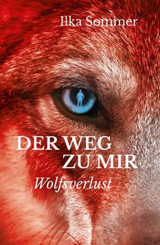Der Weg zu mir - Wolfsverlust Taschenbuch mit 280 Seiten;        ISBN 978-3981913057