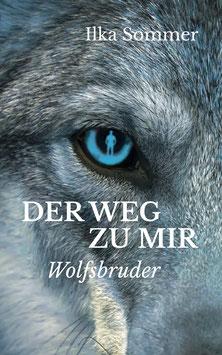 Der Weg zu mir - Wolfsbruder
