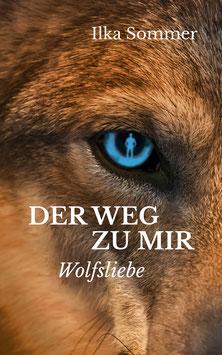 Der Weg zu mir - Wolfsliebe