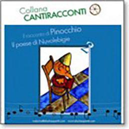 """Cantiracconti 2 - """"Il racconto di Pinocchio"""" e """"Il paese di Nuvolebigie"""""""