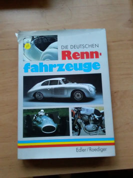 Die deutschen Rennfahrzeuge  - von Edler/ Roediger
