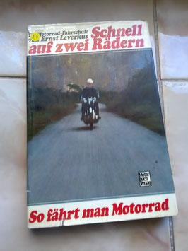 Schneller auf zwei Rädern -  Die Motorrad-Fahrschule von Ernst Leverkus