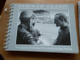 Days of Glory  - The Stars of Grand Prix motorcycle racing