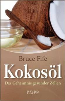 KOKOSÖL - Geheimnis gesunder Zellen / Bruce Fife