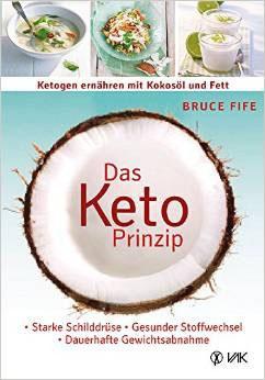Das KETO-PRINZIP / Bruce Fife