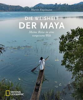"""NATIONAL GEOGRAPHIC """"DIE WEISHEIT DER MAYA"""" Martin Engelmann"""
