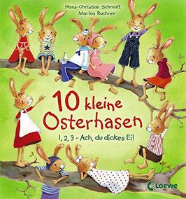 10 kleine Osterhasen. 1, 2, 3 - Ach, du dickes Ei!
