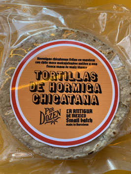 TORTILLAS  DE HORMIGA CHICATANA. EDICION LIMITADA/SMALL BATCH