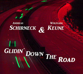 "Schirneck & Keune ""Glidin' Down The Road"""