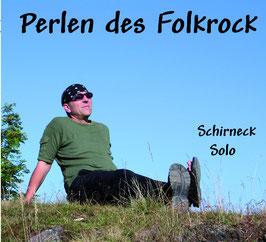 """Schirneck Solo """"Perlen des Folkrock"""" Live CD"""