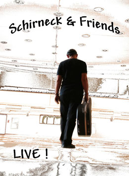 """Schirneck & friends"" Live DVD"