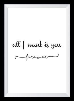 All I Want is You Forever