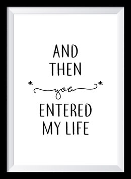 You entered my Life