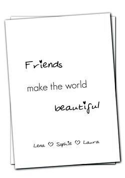 Friends make the world beautiful - Karte