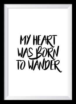 My heart was born to wander
