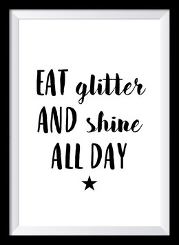 Eat glitter & shine all day