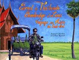 CARNET DE THAÏLANDE, CAMBODGE & LAOS. Voyage en Asie du Sud-Est