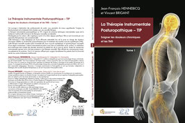 """Livre """" La Thérapie Instrumentale Posturopathique - TIP - Soigner les douleurs chroniques et les TMS - Tome 1"""