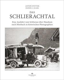 Das Schlierachtal - Eine Ausfahrt vom Schliersee über Hausham nach Miesbach in historischen Photographien